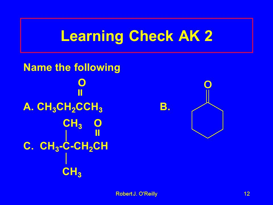 Robert J. O Reilly12 Learning Check AK 2 Name the following O  A.