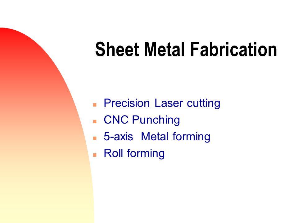 Precision Machining n CNC/Conventional Turning n CNC /Conventional Milling n CNC /Conventional Cylindrical Grinding n CNC Horizontal Boring n Surface Grinding