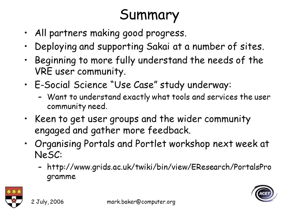 2 July, 2006mark.baker@computer.org Summary All partners making good progress.