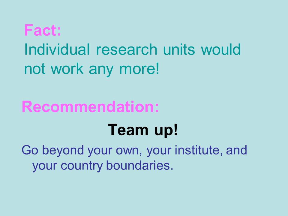 Fact: Individual research units would not work any more.