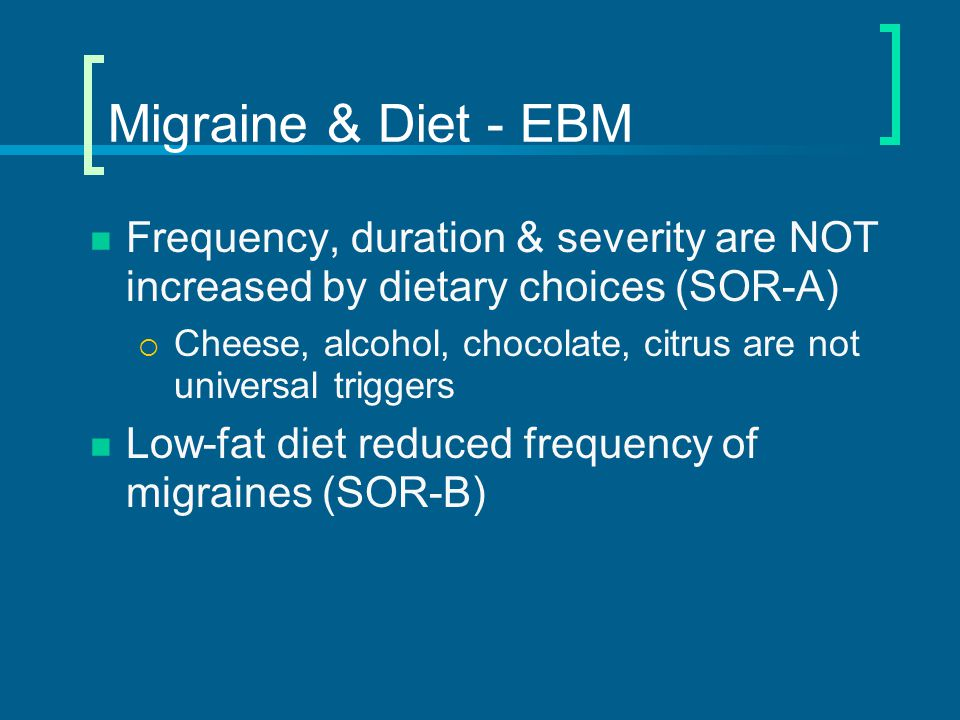 Migraine & Supplements - EBM Supplements reduced frequency & intensity  Riboflavin – 400 mg qd Effect begins at 1 month, maximal @ 3 months  Magnesium – 600 mg qd Diarrhea common - almost 20% 360 mg qd during luteal phase reduced menstrual migraine  Others Butterbur 100-150 mg/d CoQ10 300 mg/d Feverfew 18.75 mg/d National Guideline Clearing House  SOR – A  http://www.guideline.gov/summary/summary.aspx?doc_id=6231&nbr=004002&string=migraine