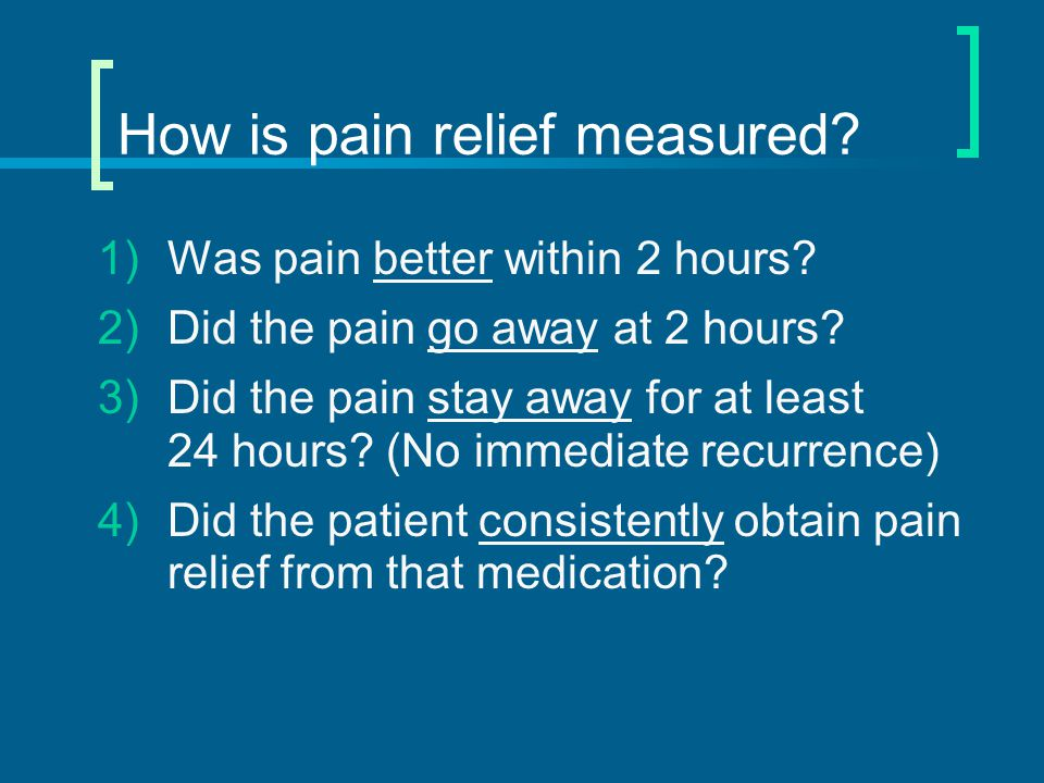 Oral Triptan Efficacy Was pain better within 2 hours.