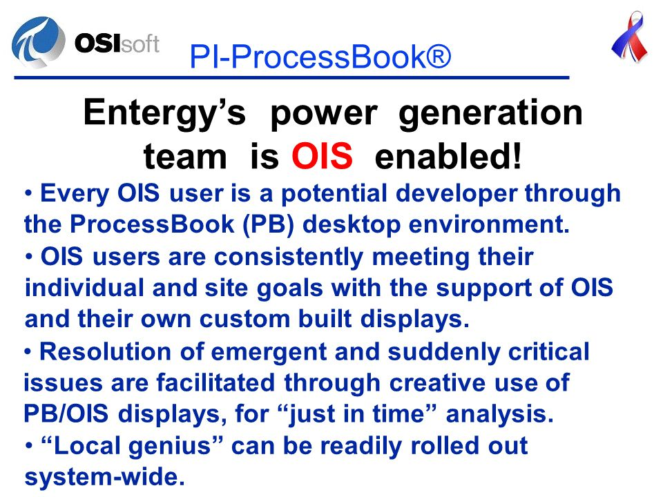 PI-ProcessBook® Entergy's power generation team is OIS enabled.
