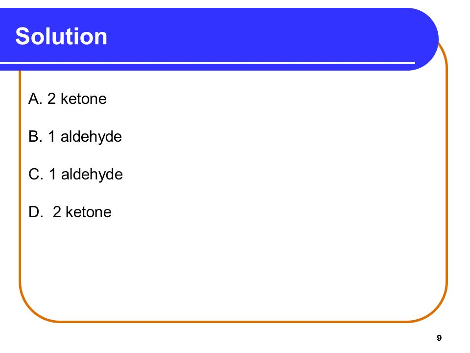 10 Learning Check Classify each as an 1) aldehyde2) ketone3) alcohol or 4) ether.