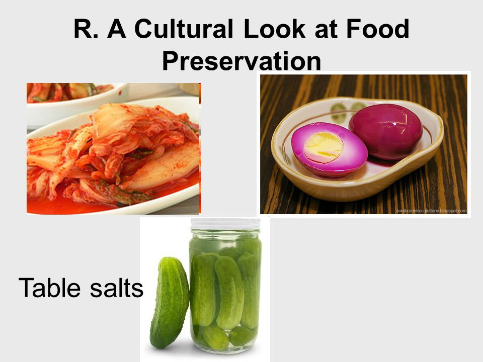 R. A Cultural Look at Food Preservation Table salts