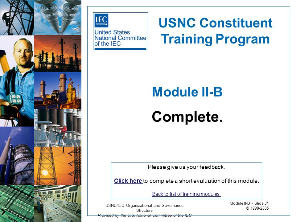 Module II-B Complete. USNC Constituent Training Program Please give us your feedback. Click here Click here to complete a short evaluation of this mod