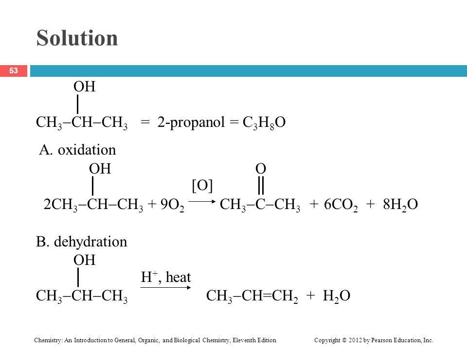 Chemistry: An Introduction to General, Organic, and Biological Chemistry, Eleventh Edition Copyright © 2012 by Pearson Education, Inc. Solution OH CH