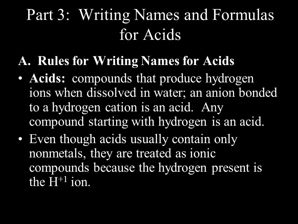 Part 3: Writing Names and Formulas for Acids A.