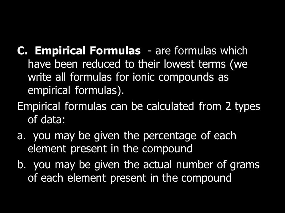 Part 3 – Empirical and Molecular Formulas C.