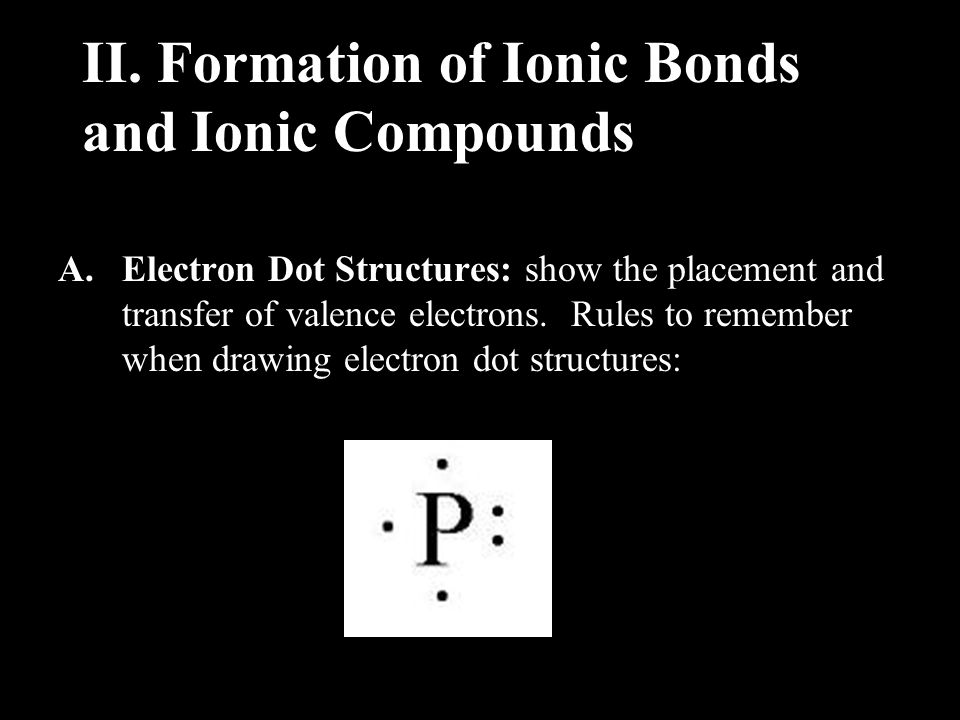 1.Only valence electrons are shown.