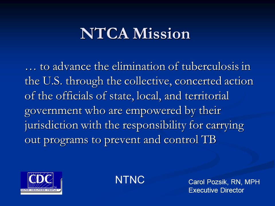 NTCA Mission … to advance the elimination of tuberculosis in the U.S.