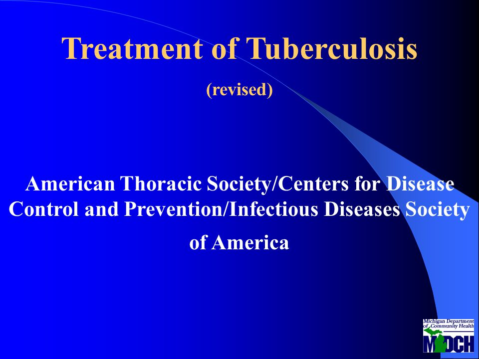Treatment of Tuberculosis (revised) American Thoracic Society/Centers for Disease Control and Prevention/Infectious Diseases Society of America
