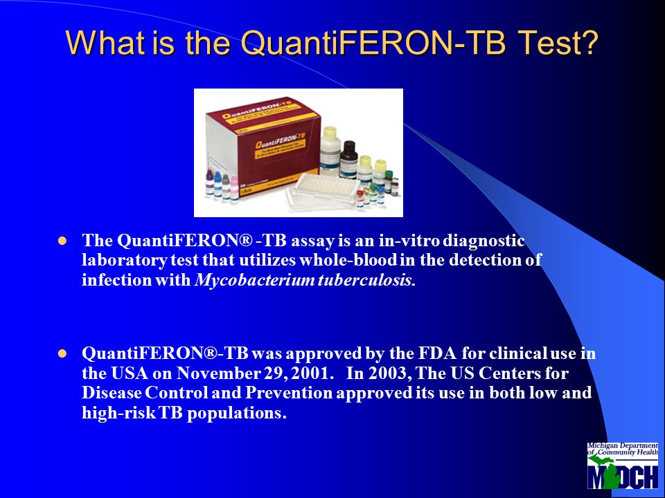 What is the QuantiFERON-TB Test? The QuantiFERON® -TB assay is an in-vitro diagnostic laboratory test that utilizes whole-blood in the detection of in