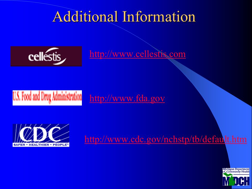 Additional Information http://www.cellestis.com http://www.fda.gov http://www.cdc.gov/nchstp/tb/default.htm