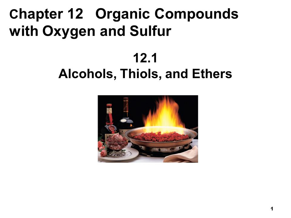 2 Alcohols An alcohol contains a hydroxyl group (—OH) attached to a carbon chain.