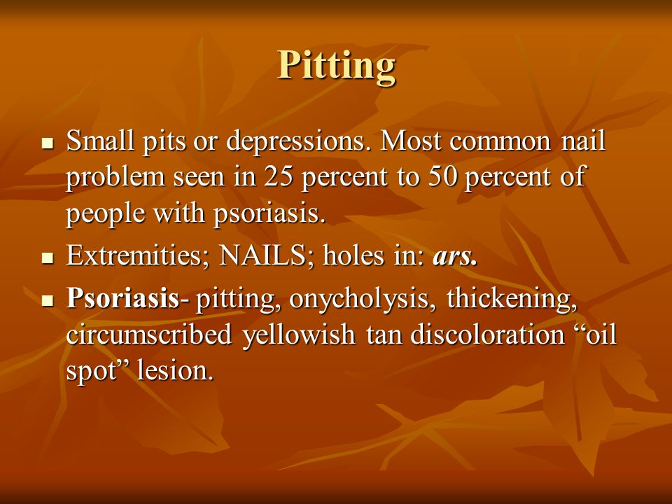 Pitting Small pits or depressions.