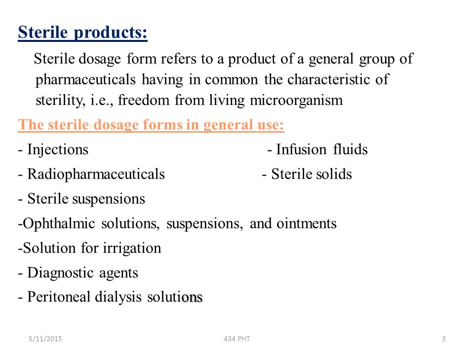 5/11/2015434 PHT4 Parenteral products are dosage forms intended for administration by injection, infusion or implantation.