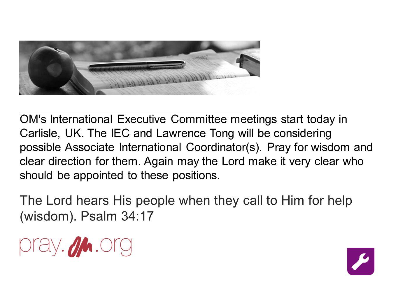 OM s International Executive Committee meetings start today in Carlisle, UK.