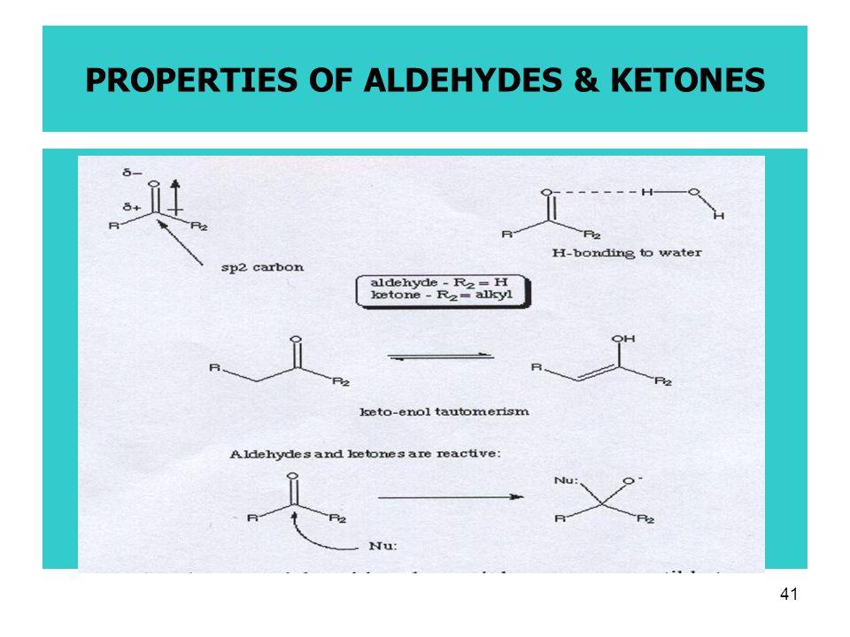 41 PROPERTIES OF ALDEHYDES & KETONES