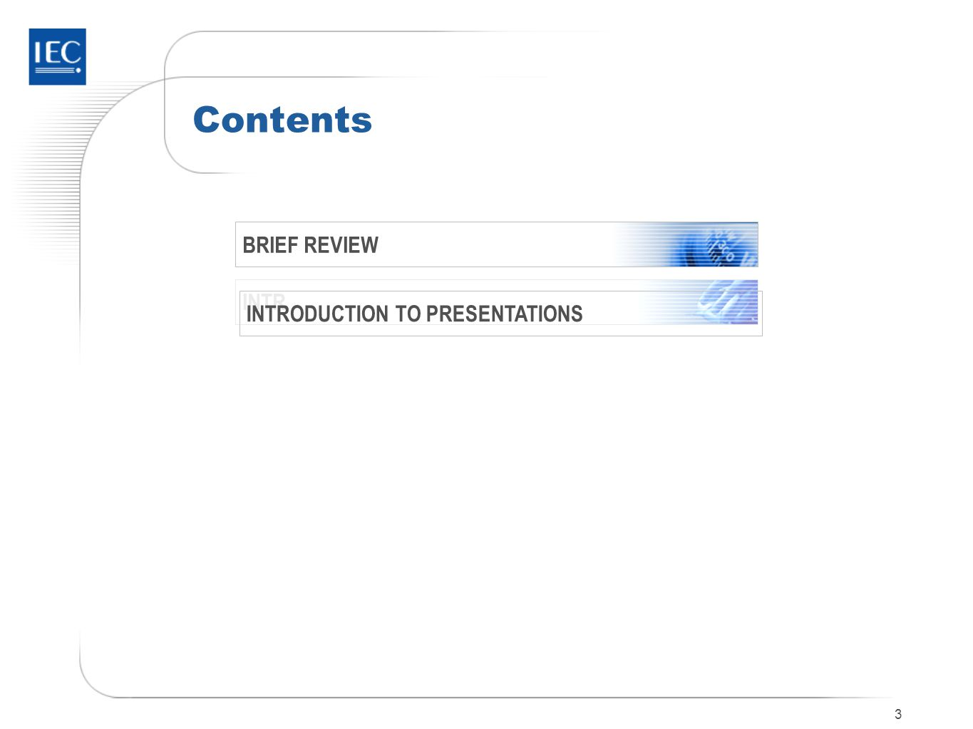 3 Contents BRIEF REVIEW INTR INTRODUCTION TO PRESENTATIONS