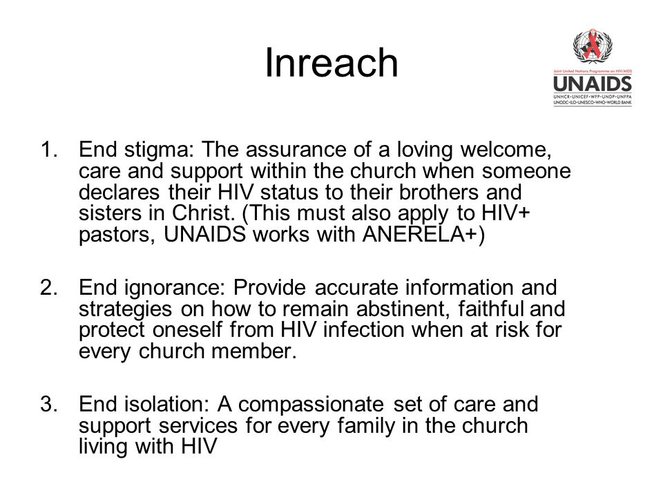 Inreach 1.End stigma: The assurance of a loving welcome, care and support within the church when someone declares their HIV status to their brothers and sisters in Christ.