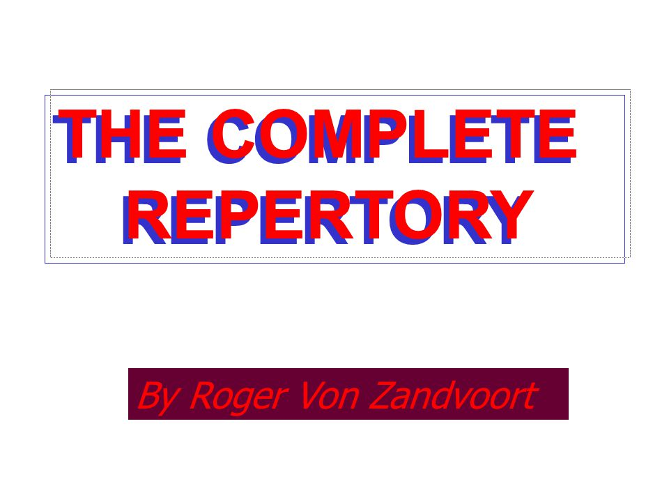 THE COMPLETE REPERTORY By Roger Von Zandvoort