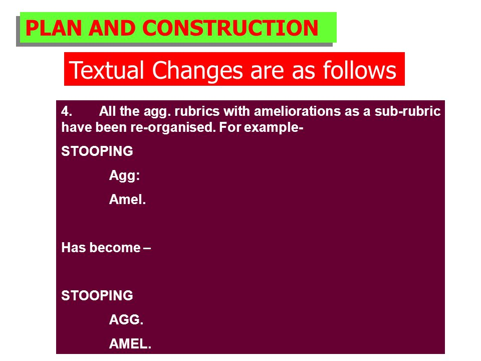 PLAN AND CONSTRUCTION Textual Changes are as follows 4.