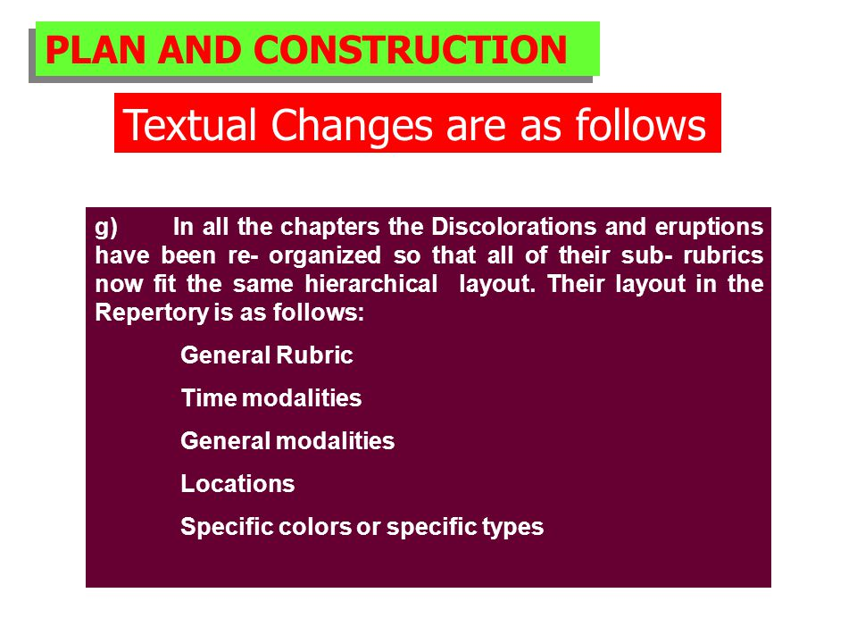 PLAN AND CONSTRUCTION Textual Changes are as follows g) In all the chapters the Discolorations and eruptions have been re- organized so that all of their sub- rubrics now fit the same hierarchical layout.