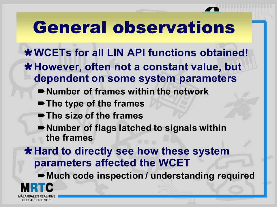 General observations  WCETs for all LIN API functions obtained.