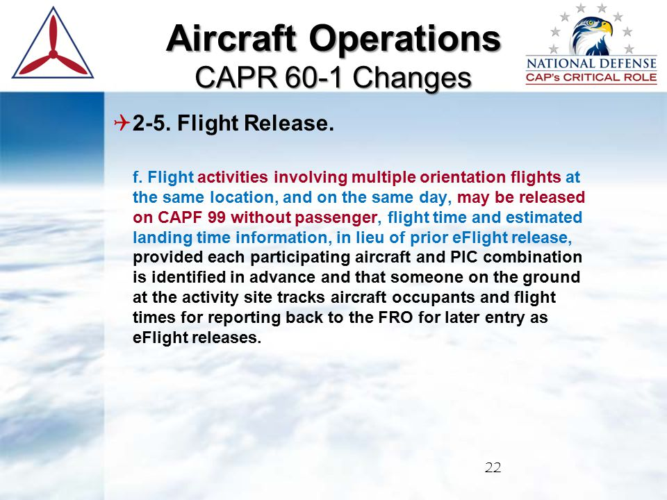  2-5. Flight Release. f. Flight activities involving multiple orientation flights at the same location, and on the same day, may be released on CAPF