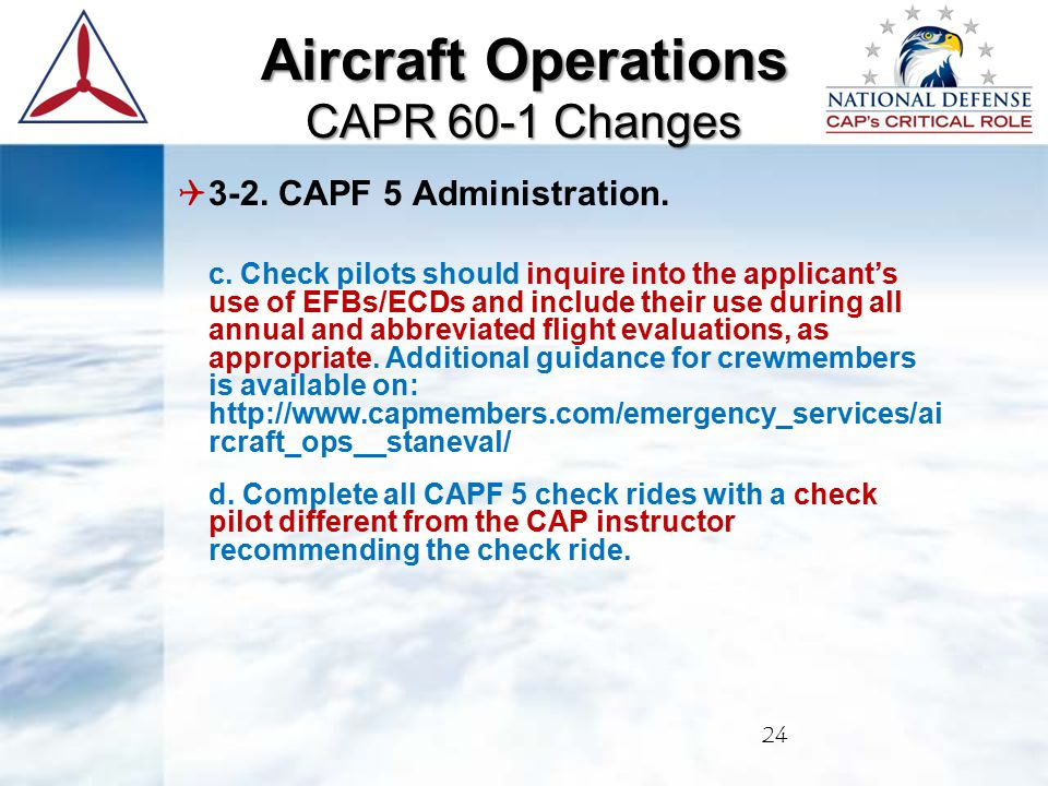  3-2. CAPF 5 Administration. c. Check pilots should inquire into the applicant's use of EFBs/ECDs and include their use during all annual and abbrevi