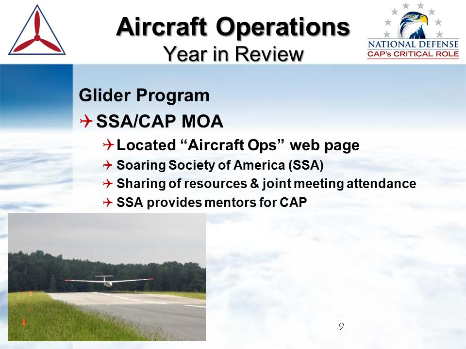 Glider Program  SSA/CAP MOA  Located Aircraft Ops web page  Soaring Society of America (SSA)  Sharing of resources & joint meeting attendance  SSA provides mentors for CAP 9 Aircraft Operations Year in Review