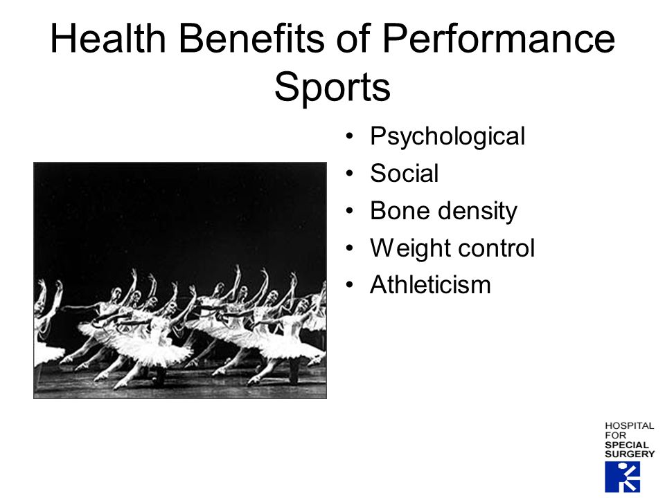 Health Benefits of Performance Sports Psychological Social Bone density Weight control Athleticism