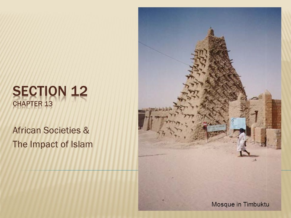 African Societies & The Impact of Islam Mosque in Timbuktu