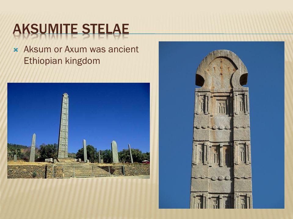  Aksum or Axum was ancient Ethiopian kingdom