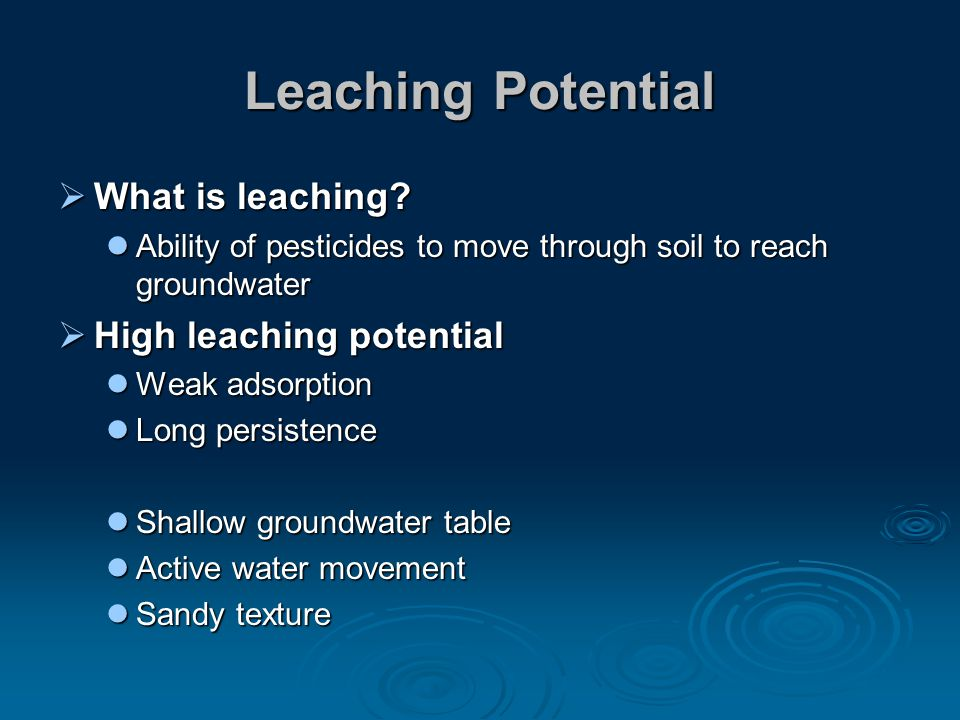 Leaching Potential  What is leaching.