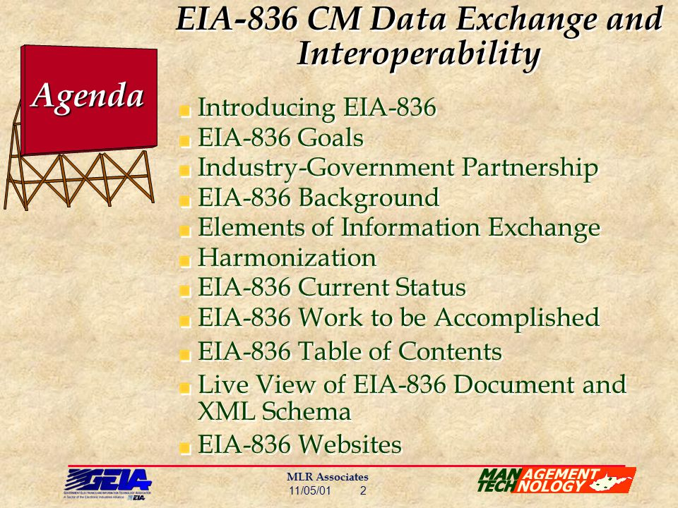 MLR Associates 11/05/01 2 EIA-836 CM Data Exchange and Interoperability Introducing EIA-836 EIA-836 Goals Industry-Government Partnership EIA-836 Back