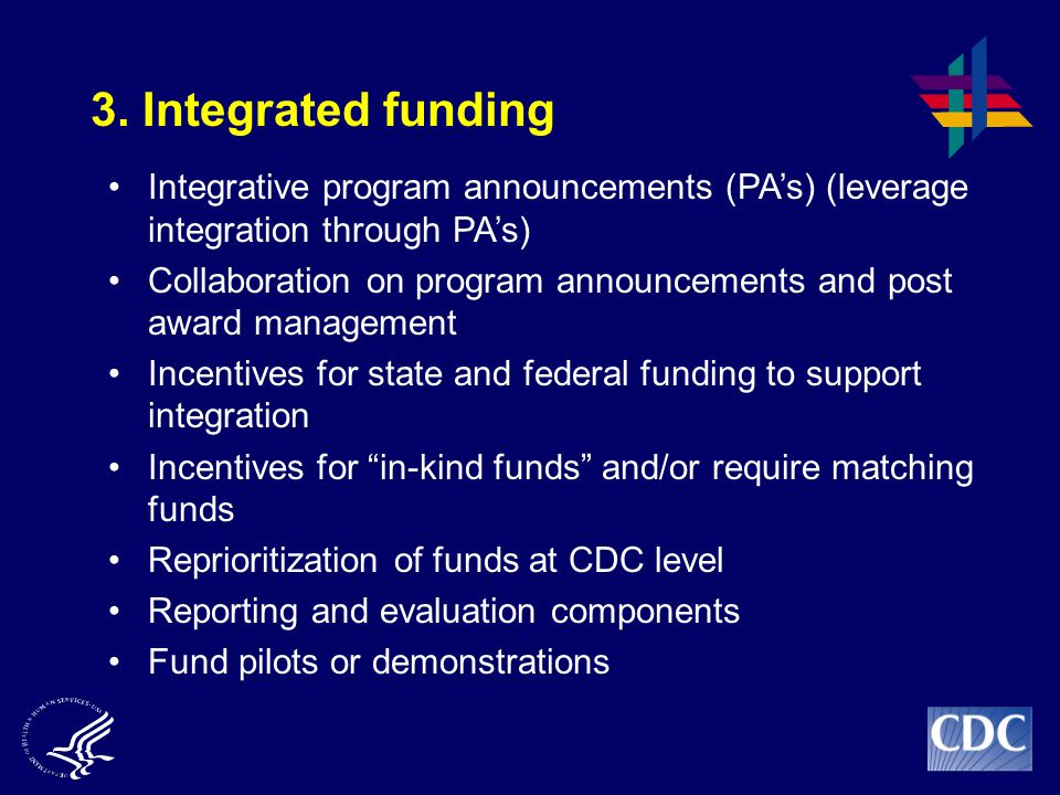 2.Integrated Training efforts Flexible funding for training Integrated and comprehensive guidelines Program announcements that include common language