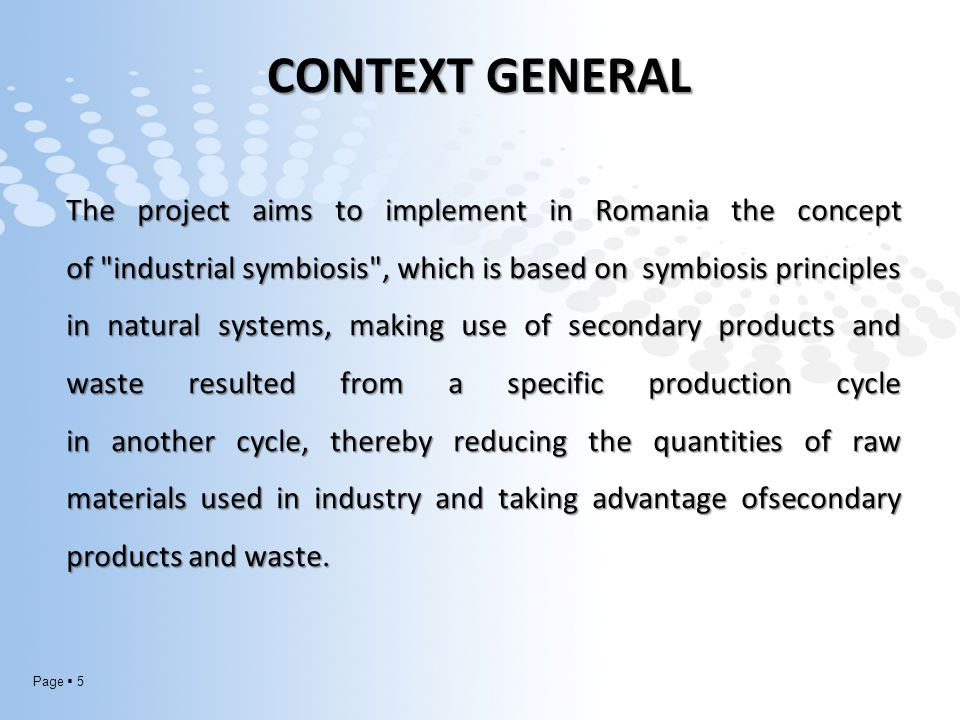 Page  16 PAG ACTIVITY ISL partners made available for the Romanian team a consistent set of case studies that show concrete examples of implementation of the concept of industrial synergy in previous projects (NISP).