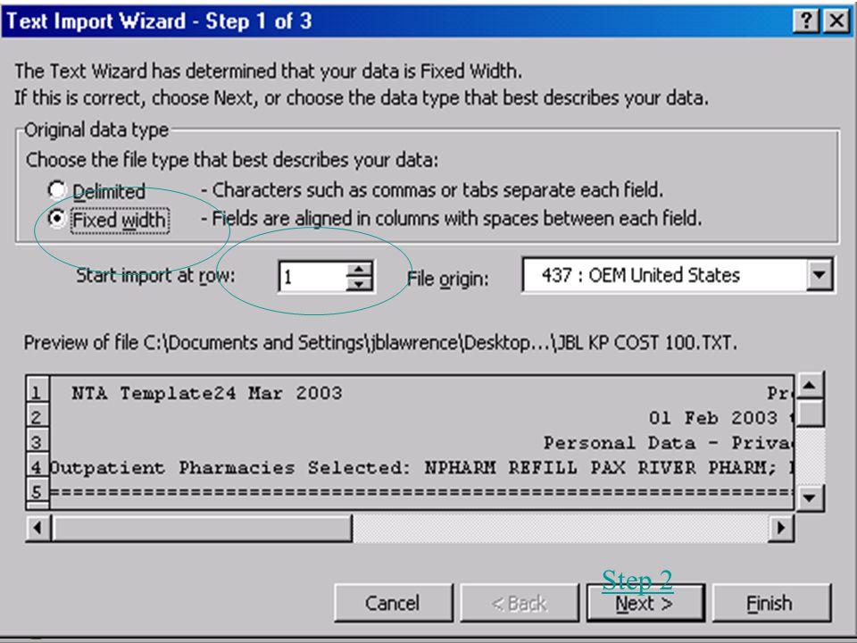 DoD Pharmacoeconomic Center www.pec.ha.osd.mil Text import wizard – step 1 Step 2