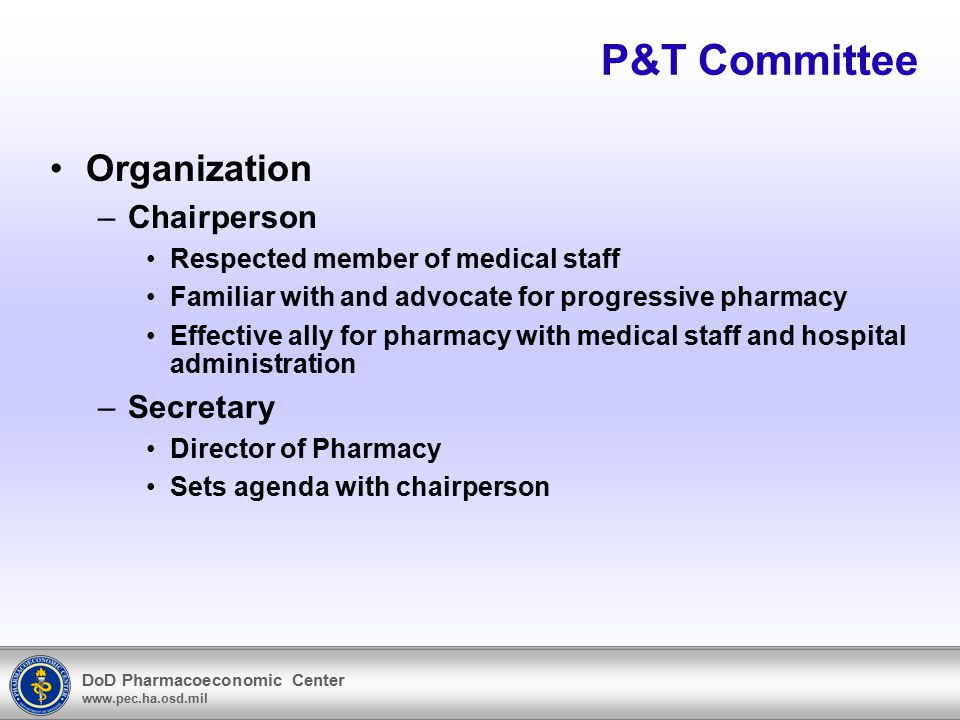 DoD Pharmacoeconomic Center www.pec.ha.osd.mil Information resources Local data CHCS CIS Pharmacy automation system (ScriptPro, Pyxis, ect) Prime Vendor PDTS DoD level data PDTS M2