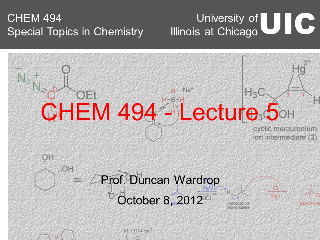 University of Illinois at Chicago UIC CHEM 494 Special Topics in Chemistry Prof.