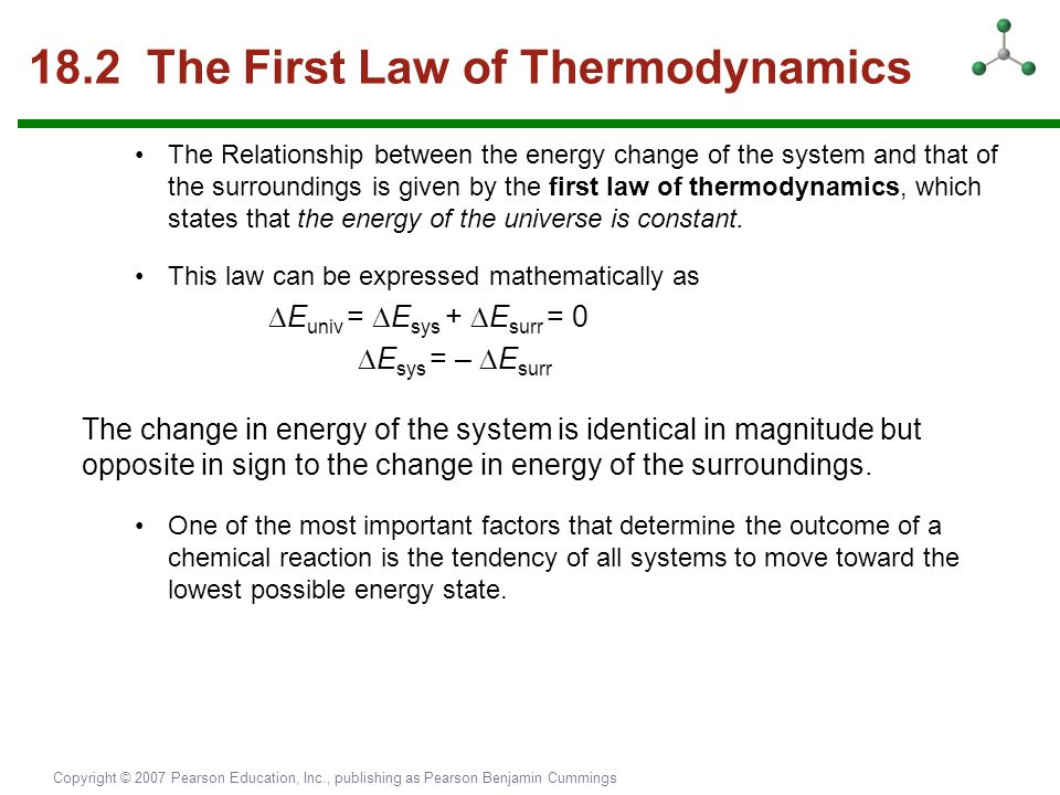 Copyright © 2007 Pearson Education, Inc., publishing as Pearson Benjamin Cummings 18.2 The First Law of Thermodynamics The Relationship between the en