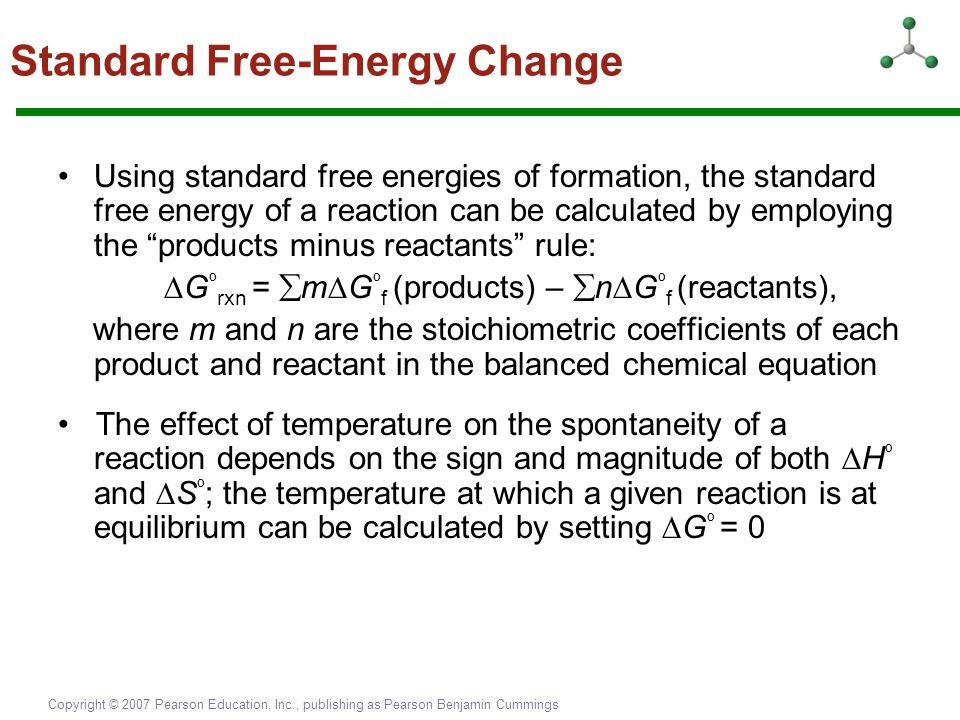 Copyright © 2007 Pearson Education, Inc., publishing as Pearson Benjamin Cummings Standard Free-Energy Change Using standard free energies of formatio