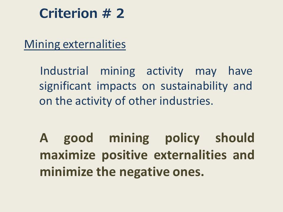 Industrial mining activity may have significant impacts on sustainability and on the activity of other industries.
