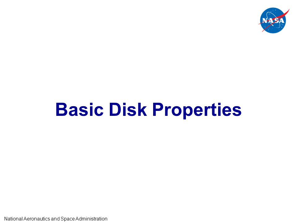 Basic Disk Properties National Aeronautics and Space Administration