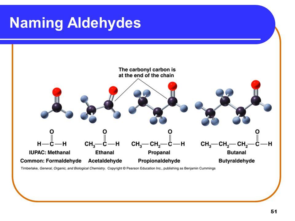 51 Naming Aldehydes