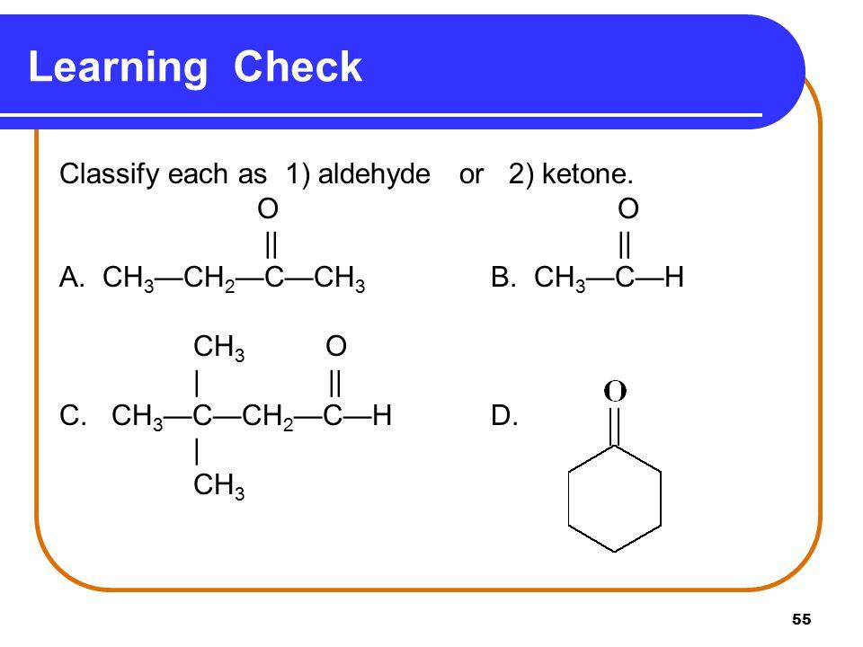 55 Classify each as 1) aldehyde or 2) ketone.O O || || A.