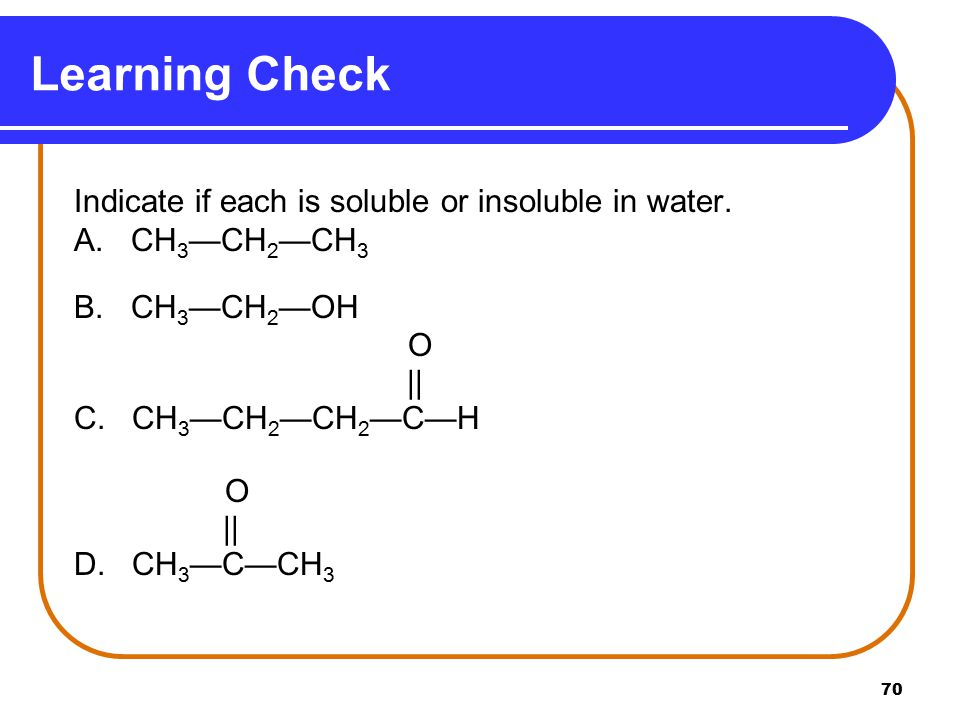 70 Learning Check Indicate if each is soluble or insoluble in water.
