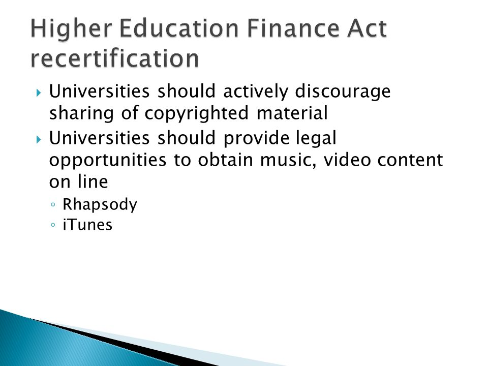  Universities should actively discourage sharing of copyrighted material  Universities should provide legal opportunities to obtain music, video con